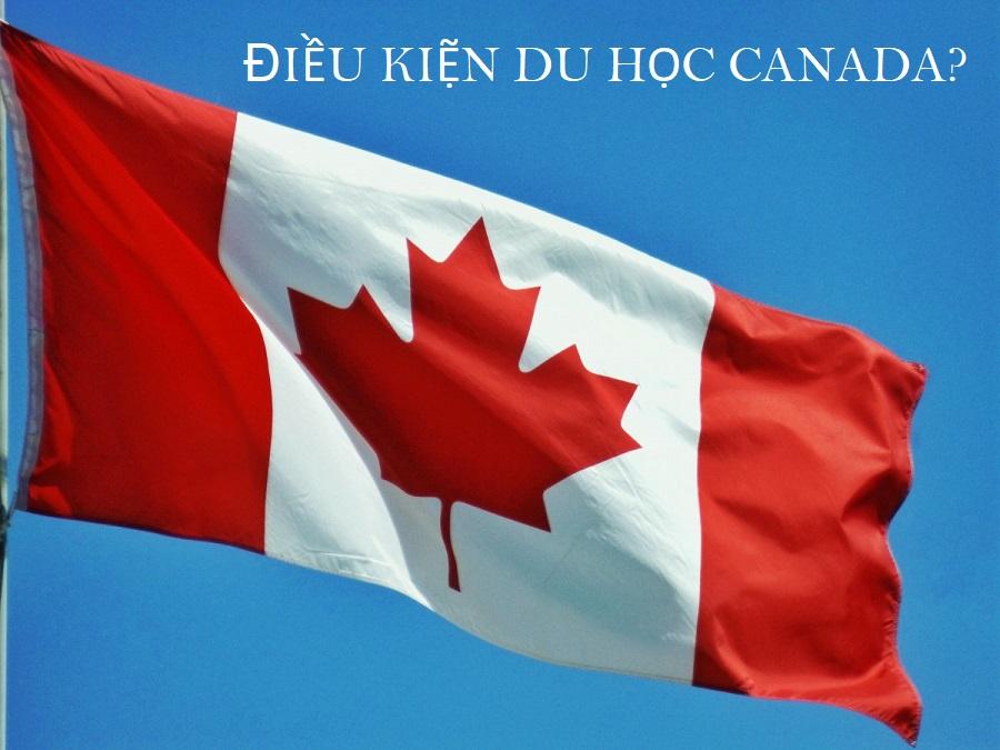 Điều kiện du học Canada?